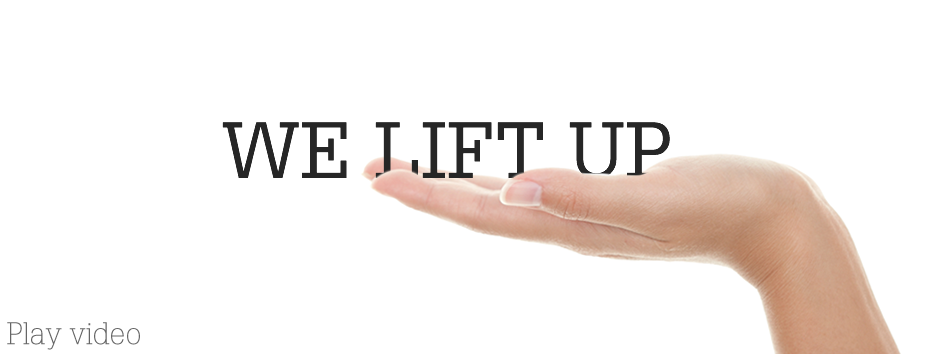 We lift up